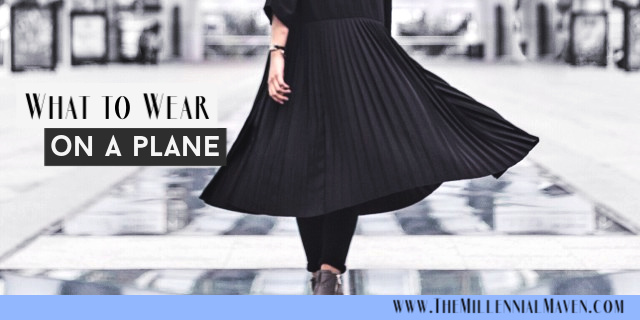 What To Wear On A Plane || Travel Outfits Do's & Don'ts || The Millennial Maven #traveloutfits #womensfashion #outfitideas #airportoutfits #whattowearonaplane